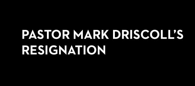 20141015_pastor-mark-driscolls-resignation_banner_img